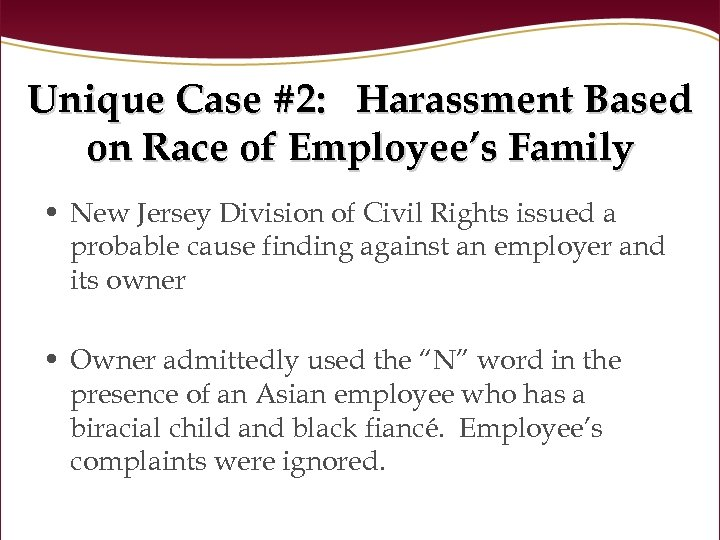 Unique Case #2: Harassment Based on Race of Employee's Family • New Jersey Division