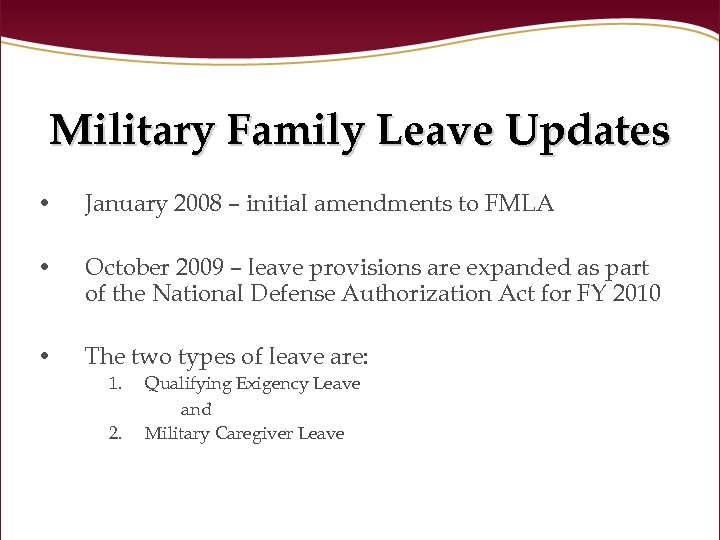 Military Family Leave Updates • January 2008 – initial amendments to FMLA • October