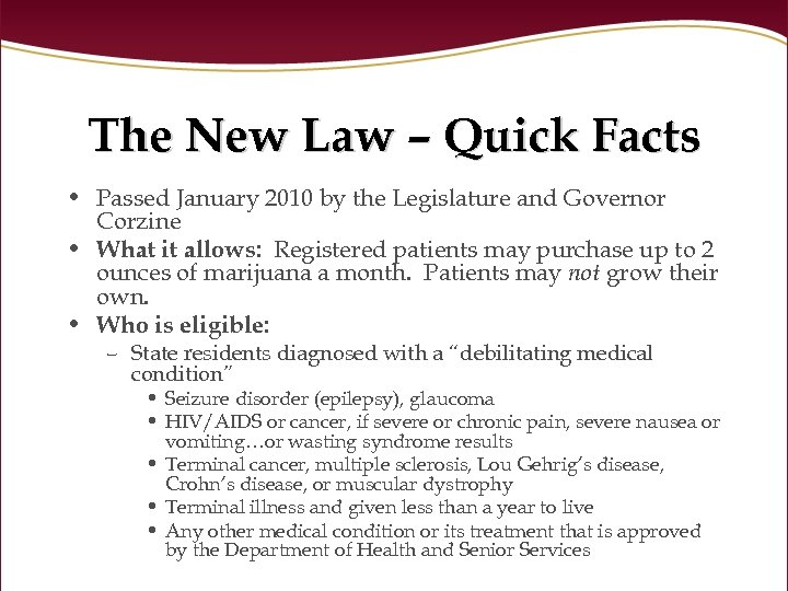 The New Law – Quick Facts • Passed January 2010 by the Legislature and