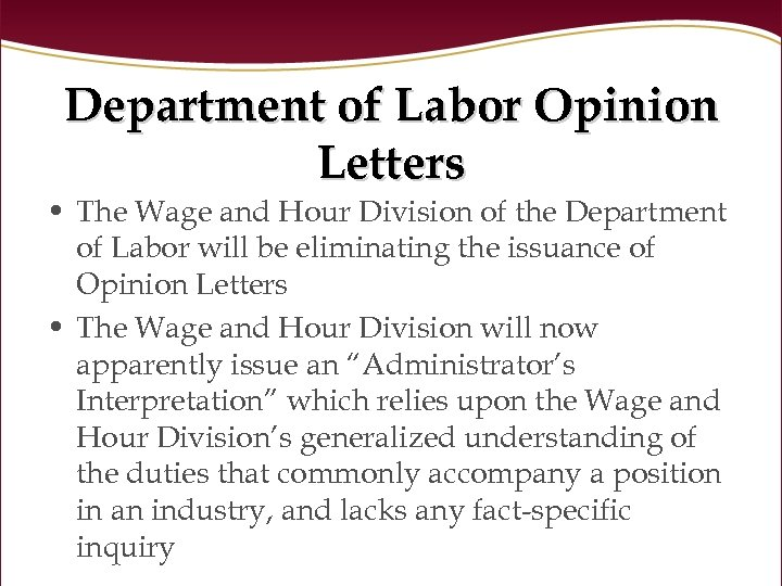 Department of Labor Opinion Letters • The Wage and Hour Division of the Department