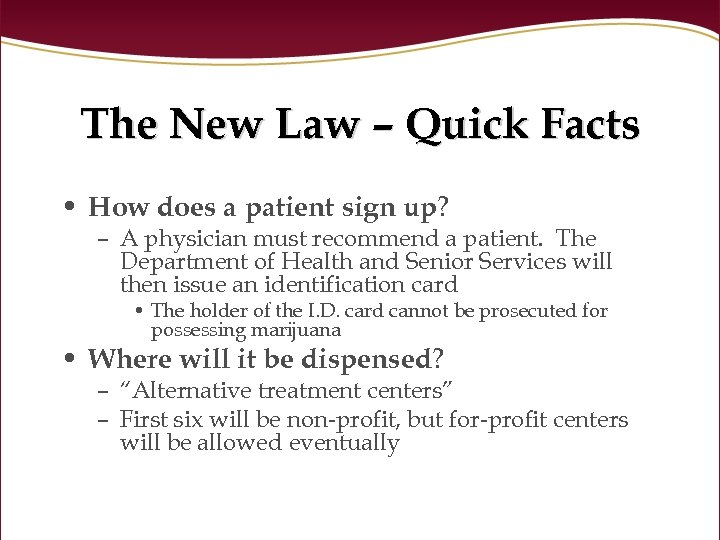 The New Law – Quick Facts • How does a patient sign up? –