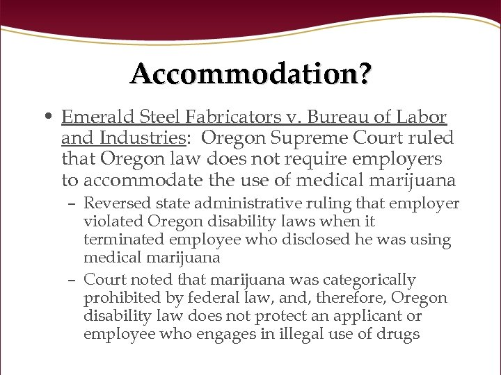 Accommodation? • Emerald Steel Fabricators v. Bureau of Labor and Industries: Oregon Supreme Court