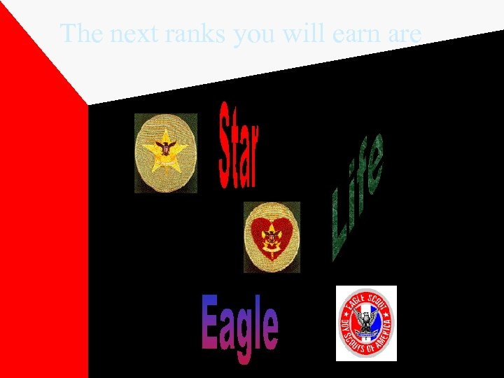 The next ranks you will earn are