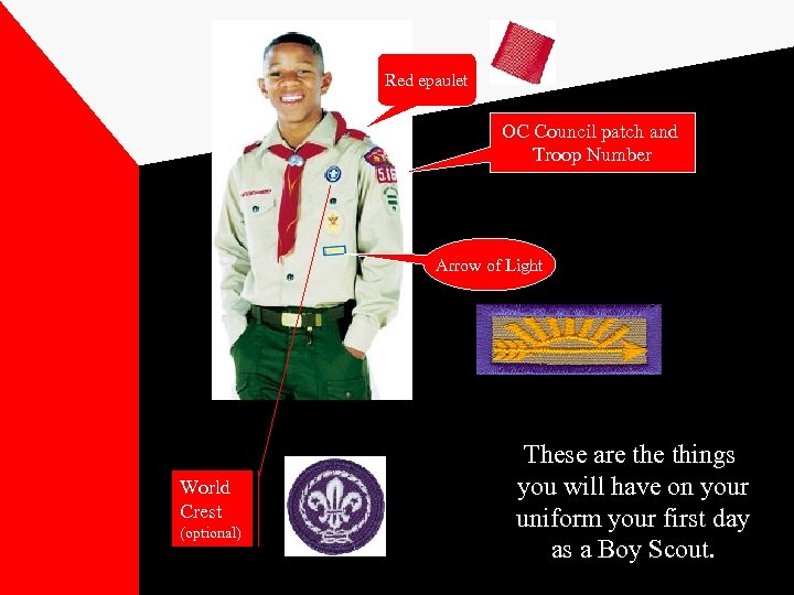 Red epaulet OC Council patch and Troop Number Arrow of Light World Crest (optional)