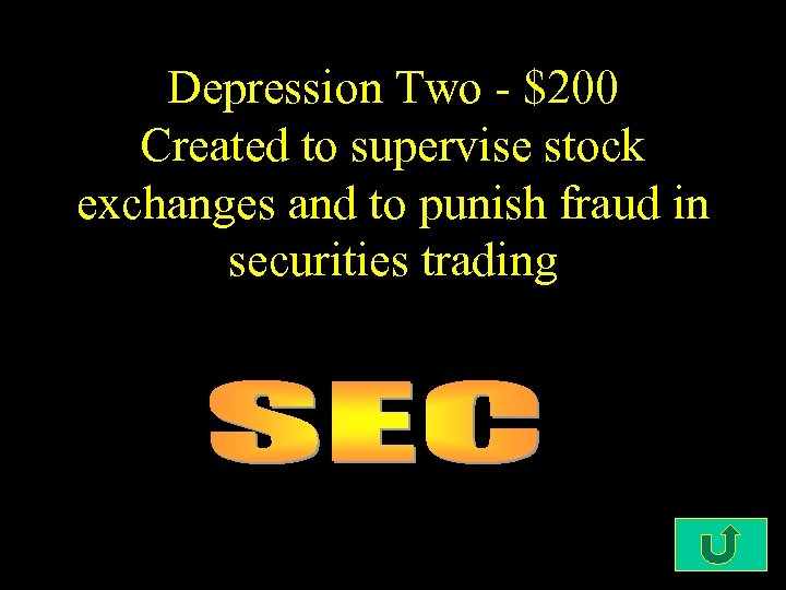 Depression Two - $200 Created to supervise stock exchanges and to punish fraud in
