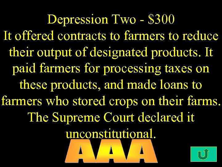 Depression Two - $300 It offered contracts to farmers to reduce their output of