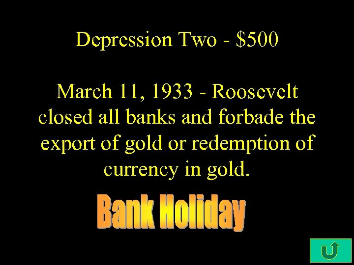 Depression Two - $500 March 11, 1933 - Roosevelt closed all banks and forbade