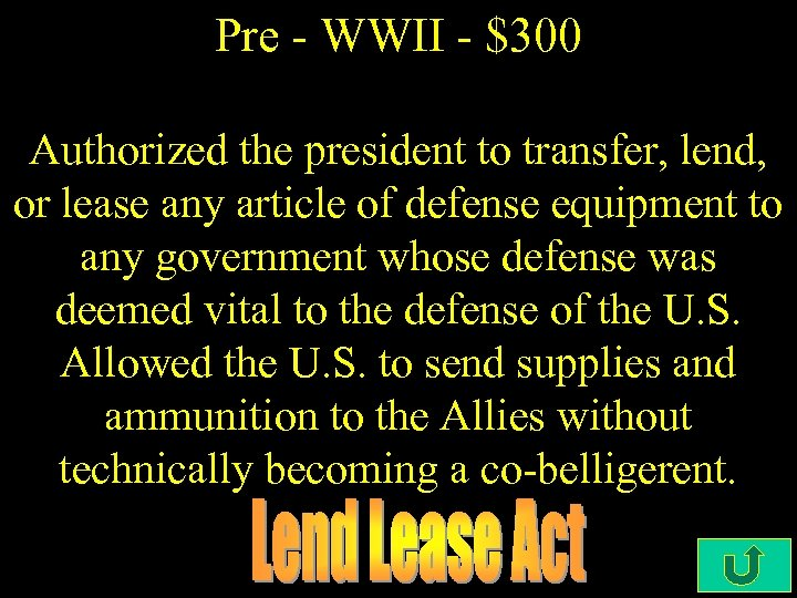 Pre - WWII - $300 Authorized the president to transfer, lend, or lease any