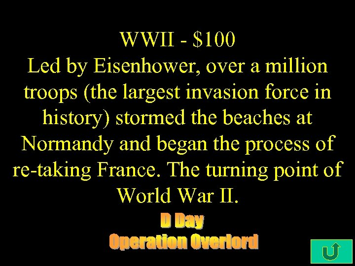 WWII - $100 Led by Eisenhower, over a million troops (the largest invasion force