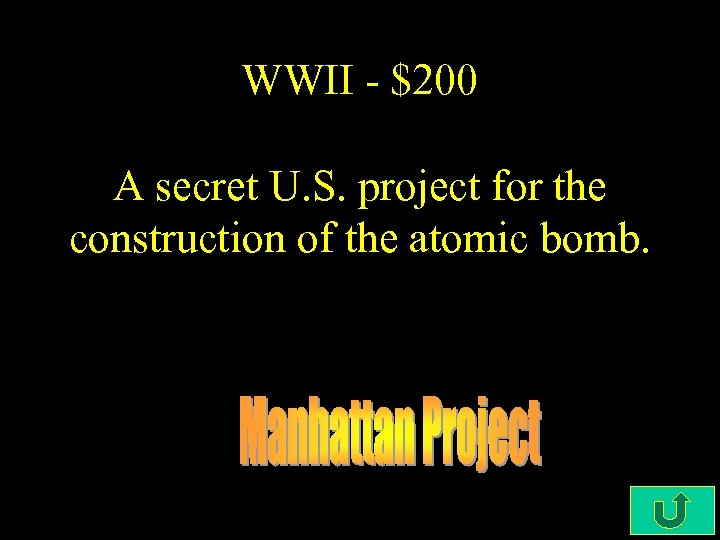 WWII - $200 A secret U. S. project for the construction of the atomic
