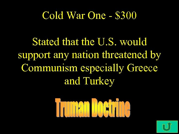 Cold War One - $300 Stated that the U. S. would support any nation