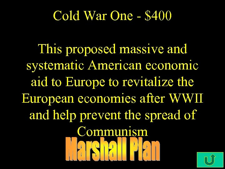 Cold War One - $400 This proposed massive and systematic American economic aid to