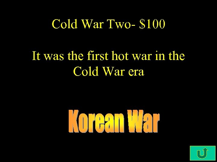 Cold War Two- $100 It was the first hot war in the Cold War
