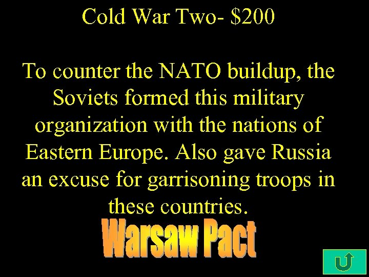 Cold War Two- $200 To counter the NATO buildup, the Soviets formed this military