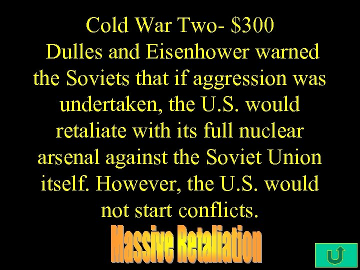 Cold War Two- $300 Dulles and Eisenhower warned the Soviets that if aggression was