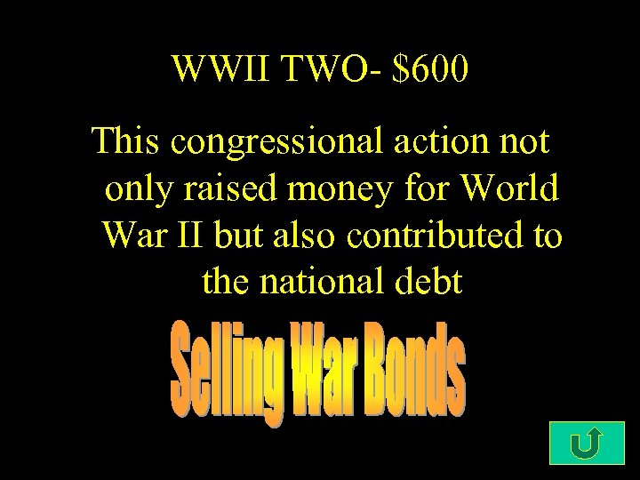 WWII TWO- $600 This congressional action not only raised money for World War II