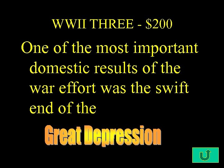 WWII THREE - $200 One of the most important domestic results of the war