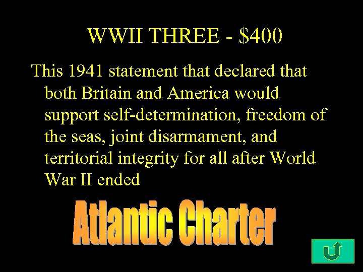 WWII THREE - $400 This 1941 statement that declared that both Britain and America