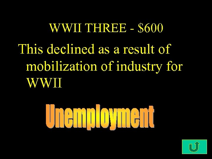 WWII THREE - $600 This declined as a result of mobilization of industry for