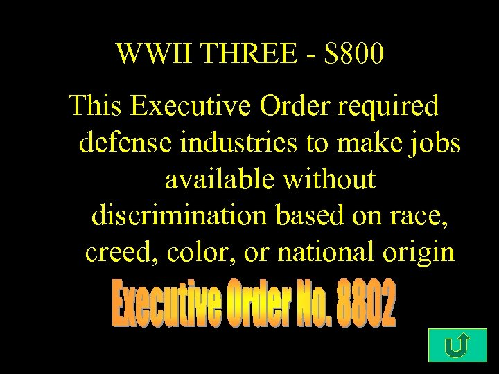 WWII THREE - $800 This Executive Order required defense industries to make jobs available