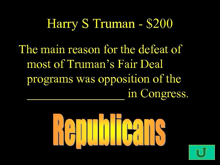 Harry S Truman - $200 The main reason for the defeat of most of