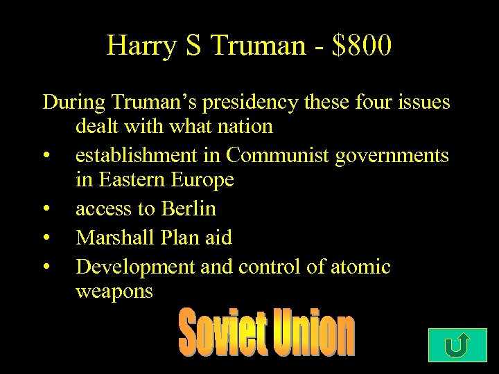 Harry S Truman - $800 During Truman's presidency these four issues dealt with what