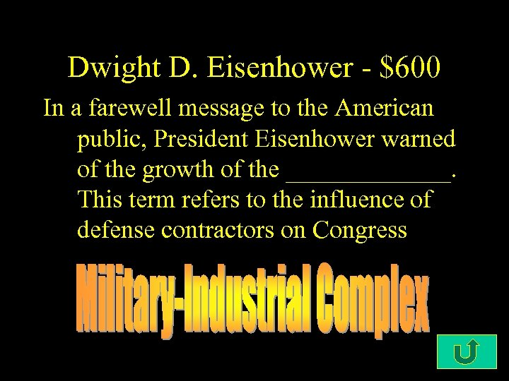 Dwight D. Eisenhower - $600 In a farewell message to the American public, President