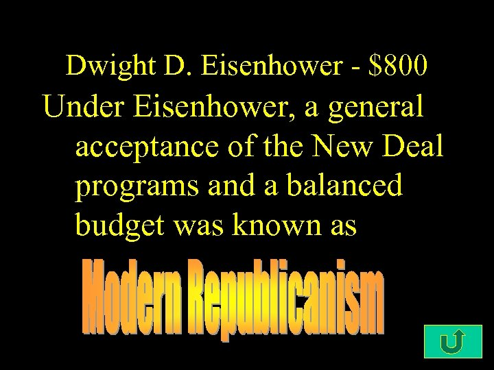 Dwight D. Eisenhower - $800 Under Eisenhower, a general acceptance of the New Deal