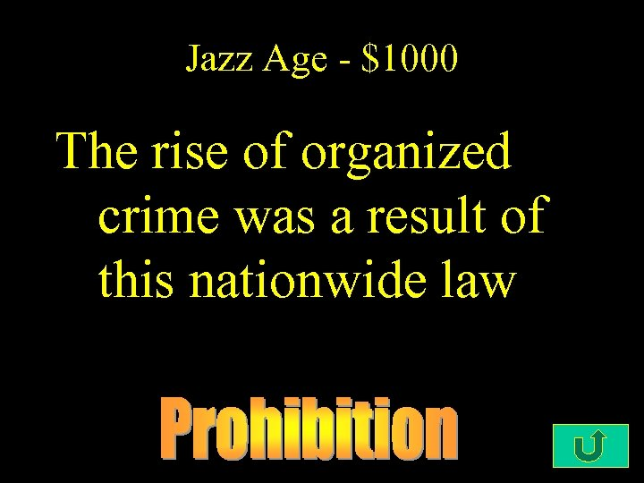 Jazz Age - $1000 The rise of organized crime was a result of this