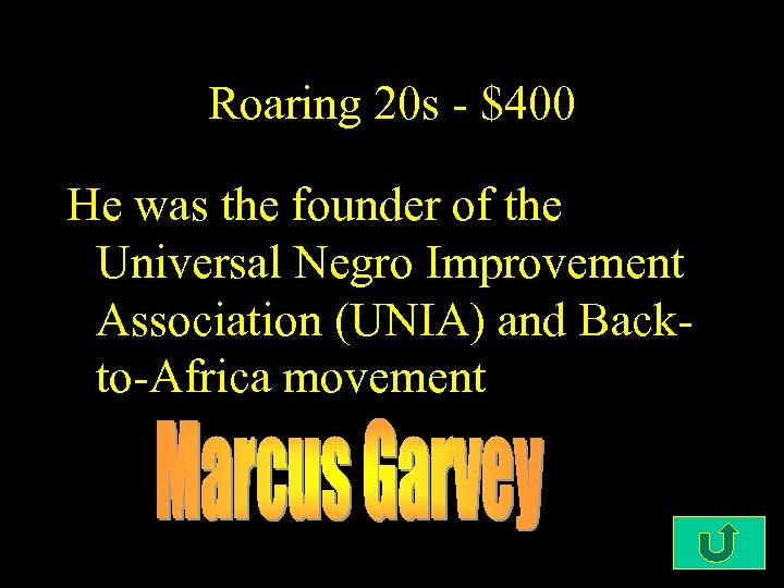 Roaring 20 s - $400 He was the founder of the Universal Negro Improvement