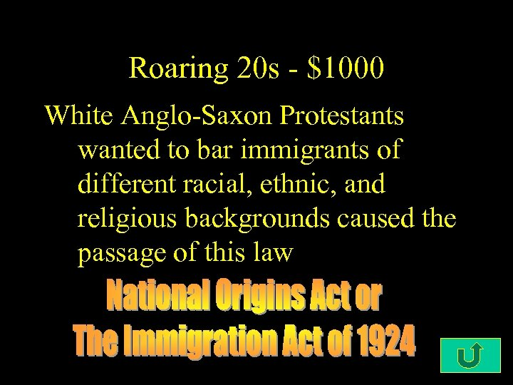 Roaring 20 s - $1000 White Anglo-Saxon Protestants wanted to bar immigrants of different