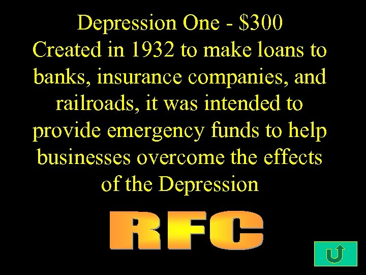 Depression One - $300 Created in 1932 to make loans to banks, insurance companies,
