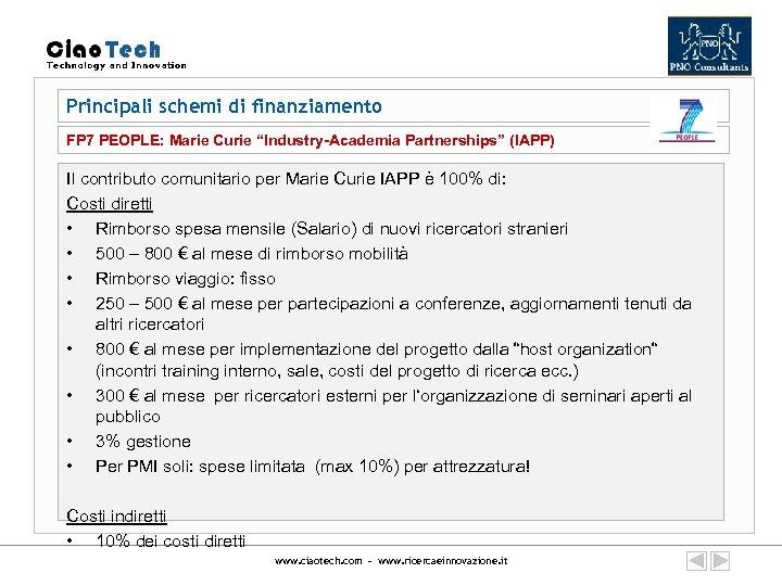 """Principali schemi di finanziamento FP 7 PEOPLE: Marie Curie """"Industry-Academia Partnerships"""" (IAPP) Il contributo"""