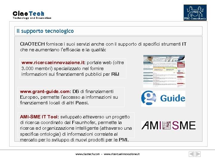 Il supporto tecnologico CIAOTECH fornisce i suoi servizi anche con il supporto di specifici