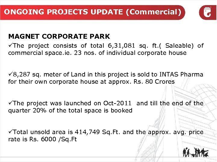 ONGOING PROJECTS UPDATE (Commercial) MAGNET CORPORATE PARK üThe project consists of total 6, 31,