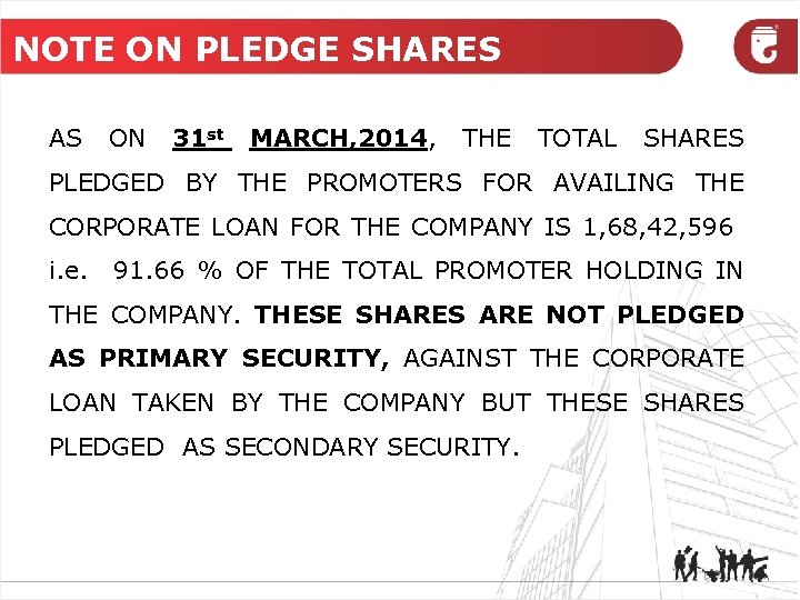 NOTE ON PLEDGE SHARES AS ON 31 st MARCH, 2014, THE TOTAL SHARES PLEDGED