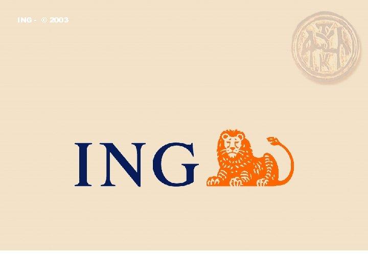 ING - © 2003