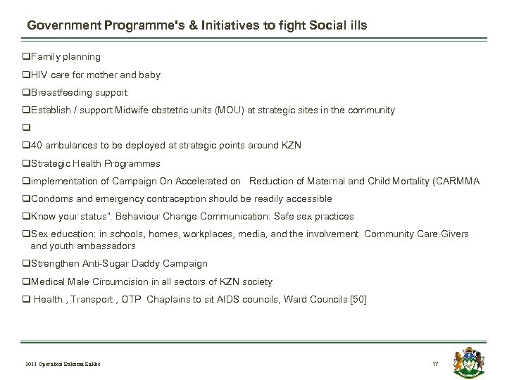 Government Programme's & Initiatives to fight Social ills q. Family planning q. HIV care