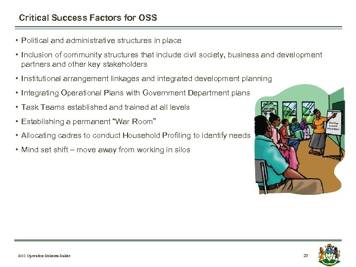 Critical Success Factors for OSS • Political and administrative structures in place • Inclusion