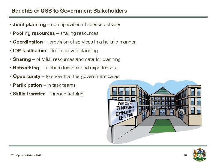 Benefits of OSS to Government Stakeholders • Joint planning – no duplication of service