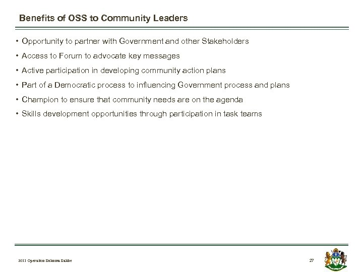 Benefits of OSS to Community Leaders • Opportunity to partner with Government and other