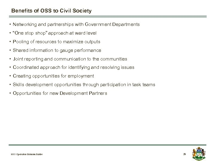 Benefits of OSS to Civil Society • Networking and partnerships with Government Departments •