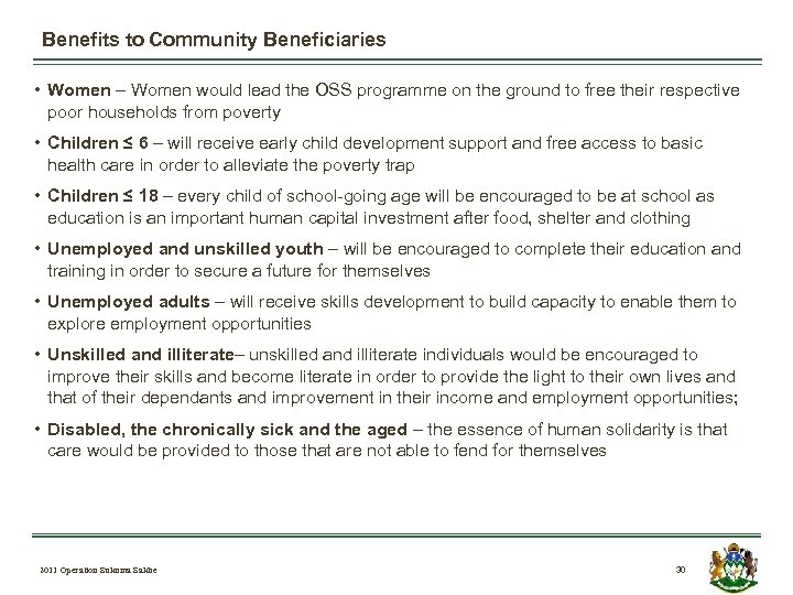 Benefits to Community Beneficiaries • Women – Women would lead the OSS programme on