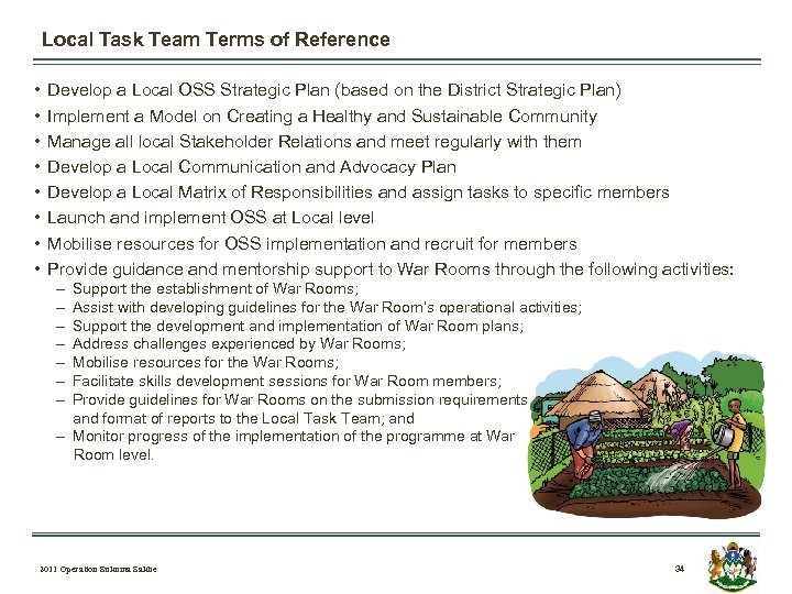 Local Task Team Terms of Reference • • Develop a Local OSS Strategic Plan