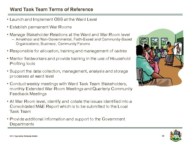 Ward Task Team Terms of Reference • Launch and Implement OSS at the Ward