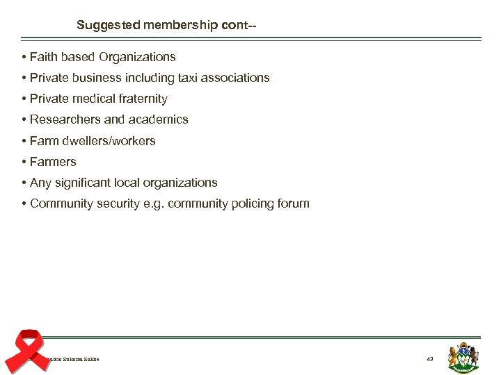 Suggested membership cont-- • Faith based Organizations • Private business including taxi associations •