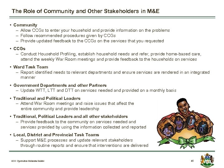 The Role of Community and Other Stakeholders in M&E • Community – Allow CCGs