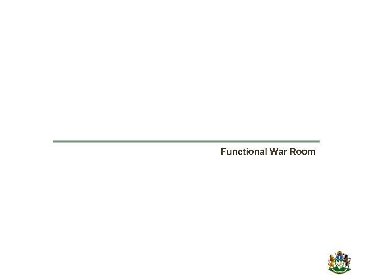 Functional War Room