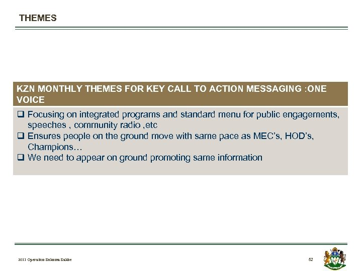 THEMES KZN MONTHLY THEMES FOR KEY CALL TO ACTION MESSAGING : ONE VOICE q