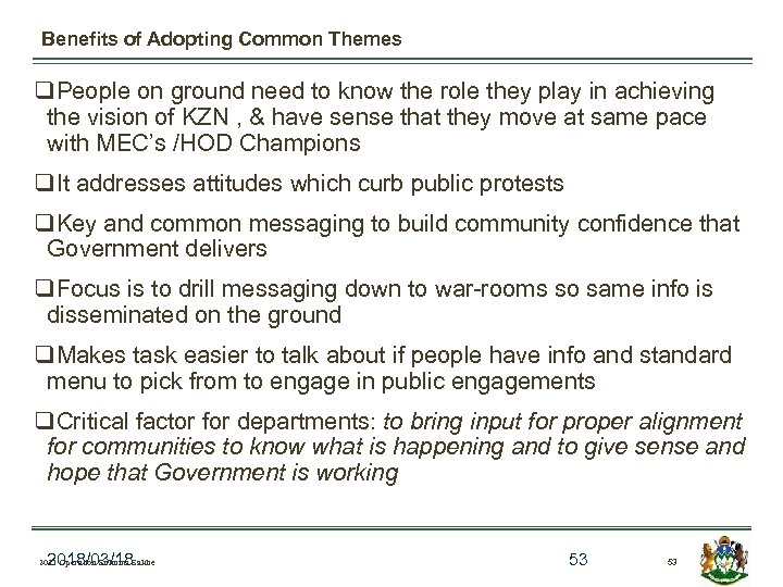 Benefits of Adopting Common Themes q. People on ground need to know the role